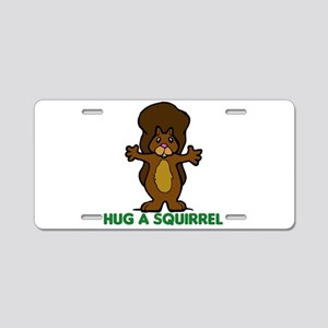 Hug a Squirrel Aluminum License Plate