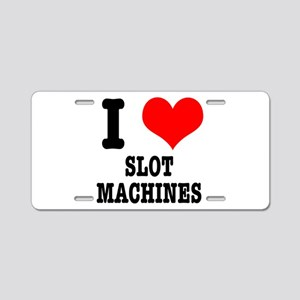 I Heart (Love) Slot Machines Aluminum License Plat