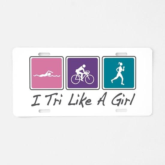 Tri Like A Girl Triathlete Aluminum License Plate