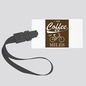 I Turn Coffee Into Miles Large Luggage Tag