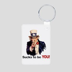 Sucks To Be You (Uncle Sam) Aluminum Photo Keychai