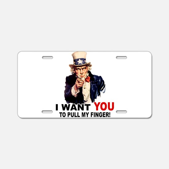 Want You To Pull My Finger Aluminum License Plate