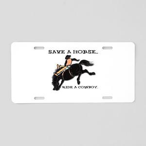 Save a Horse, Ride a Cowboy Aluminum License Plate
