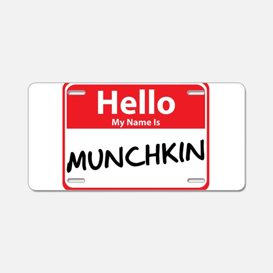 Hello My Name is Munchkin Aluminum License Plate