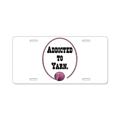 Addicted To Yarn Aluminum License Plate