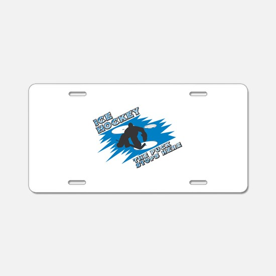 The Puck Stops Here Aluminum License Plate