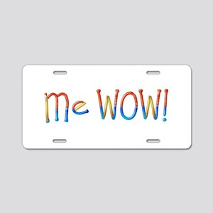 Me Wow! Aluminum License Plate