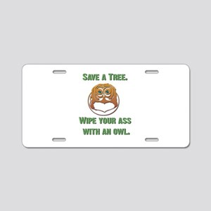 Save a Tree Wipe Your Ass Wit Aluminum License Pla