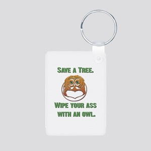 Save a Tree Wipe Your Ass Wit Aluminum Photo Keych