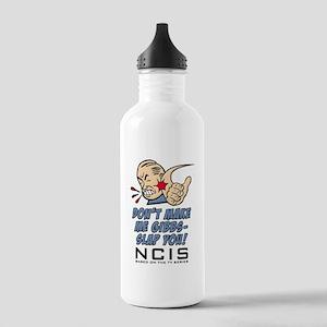 Don't Make Me Gibbs-Slap You NCIS Stainless Water