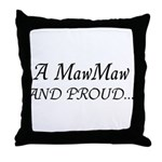 Maw Maw And Proud Throw Pillow