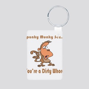 Your a Dirty Whore Aluminum Photo Keychain