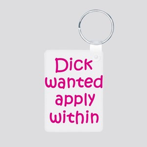 Dick Wanted Apply Within Aluminum Photo Keychain