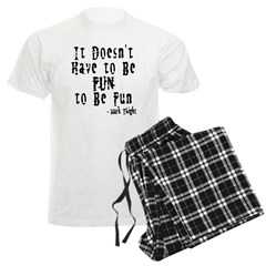 Doesn't Have to Be Fun Pajamas