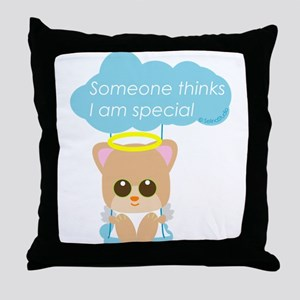 """Someone thinks I am special"" Throw Pillow"