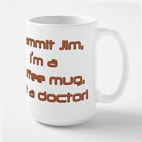 Dammit Jim (by Deleriyes) Large Mug