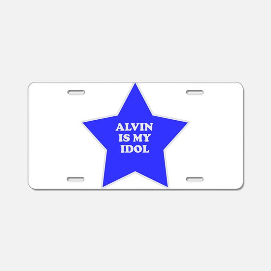 Alvin Is My Idol Aluminum License Plate