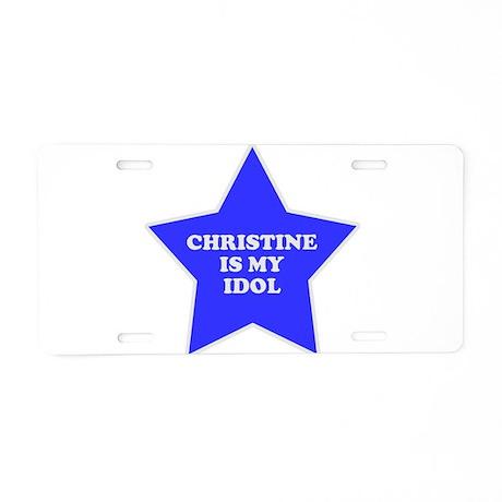 Christine Is My Idol Aluminum License Plate