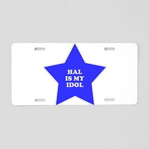 Hal Is My Idol Aluminum License Plate