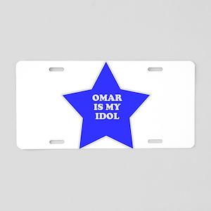 Omar Is My Idol Aluminum License Plate