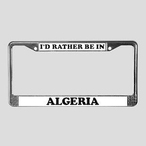 Rather be in Algeria License Plate Frame