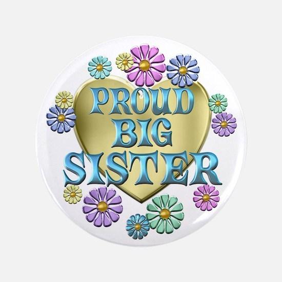 "Proud Big Sister 3.5"" Button"