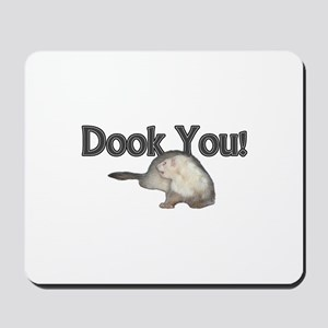 Dook You! Mousepad