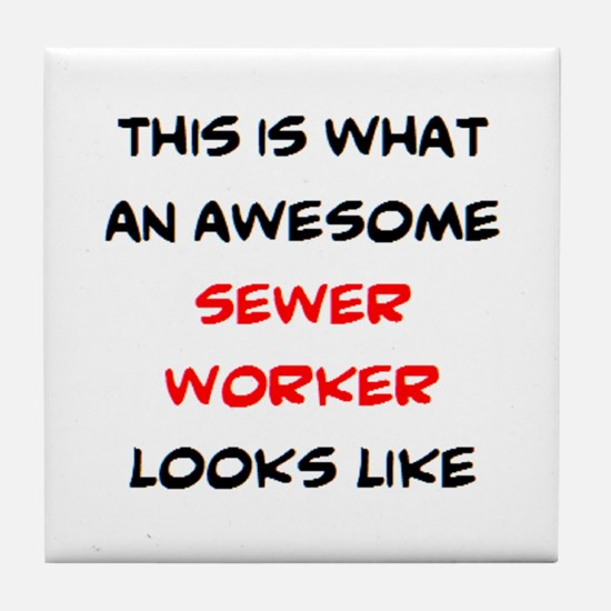 awesome sewer worker Tile Coaster