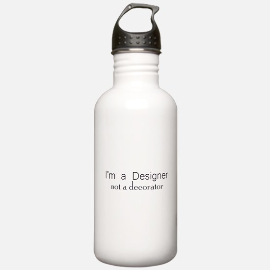 Designer not a Decorator Water Bottle