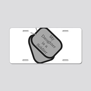 My Daughter is a Soldier dog Aluminum License Plat