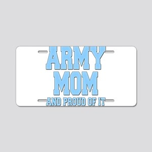 Army Mom and Proud of it Aluminum License Plate