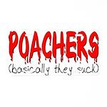 Poachers basically they suck Aluminum License Plat