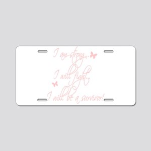 I will be a survivor Aluminum License Plate