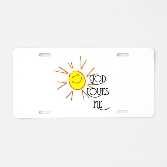 God Loves Me Aluminum License Plate