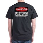 Do Not Try This Dark T-Shirt