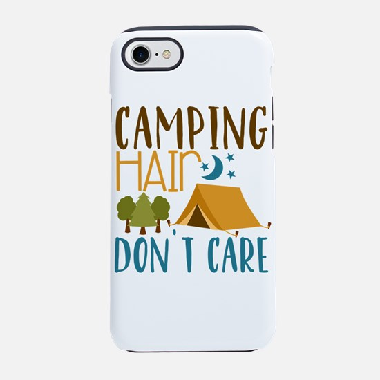 Camping Hair Don't Care Iphone 7 Tough Case