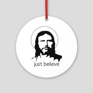 JESUS - just believe Ornament (Round)