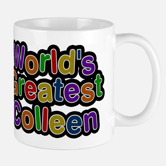 Worlds Greatest Colleen Mugs