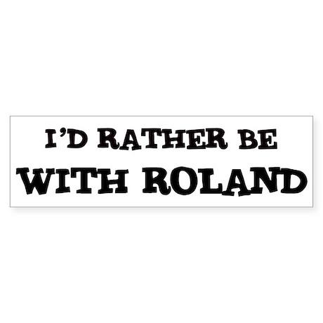 With Roland Bumper Sticker