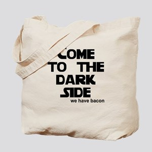 Come to the dark side we have Tote Bag