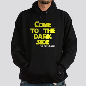 Come to the dark side we have Hoodie (dark)