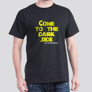Come to the dark side we have Dark T-Shirt