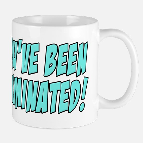 You've Been Eliminated! Mug