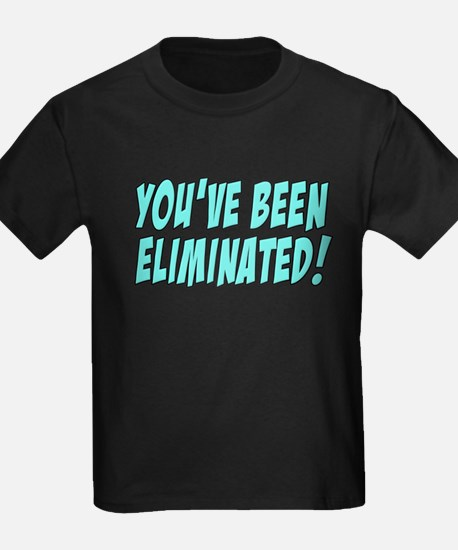You've Been Eliminated! T