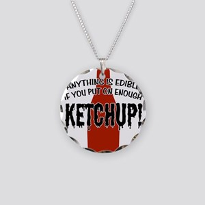 Put on Enough Ketchup Necklace Circle Charm