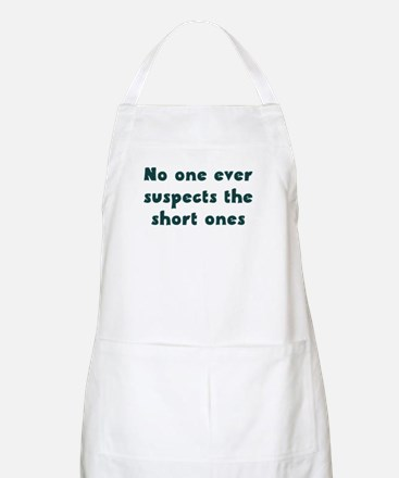 No One ever suspects the shor Apron