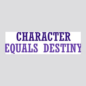 Character Equals Destiny 36x11 Wall Decal