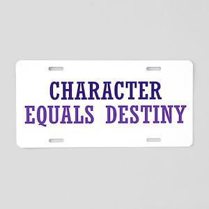Character Equals Destiny Aluminum License Plate
