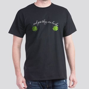 yes they are lucky - shamrock Dark T-Shirt