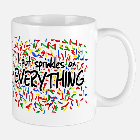 I Put Sprinkles on Everything Mug